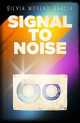 Signal to Noise by Silvia Moreno-Garcia (Paperback, 2015)