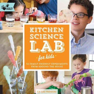 Kitchen Science Lab for Kids 52 Family Friendly Experiments fro... 9781592539253
