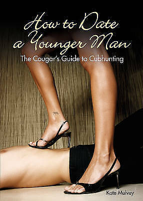 THE HOW TO DATE A YOUNGER MAN by Kate Mulvey: WH4-B169 PB: NEW BOOK (EX-DISPLAY)