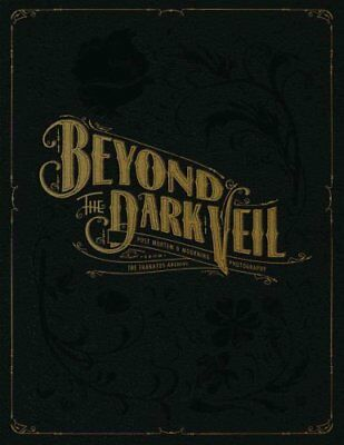 Beyond The Dark Veil Post Mortem and Mourning Photography from ... 9780867197969