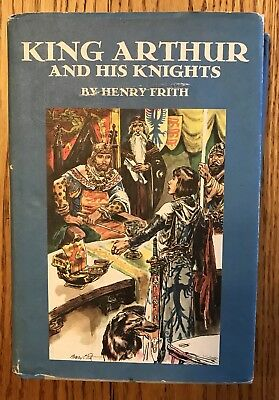 King Arthur & His Knights Henry Frith HB DJ 1955 Jr Deluxe Edition Book Club Ed