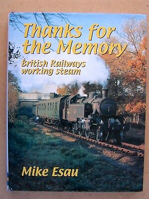 Thanks For The Memory British Railways Working Steam. Book.