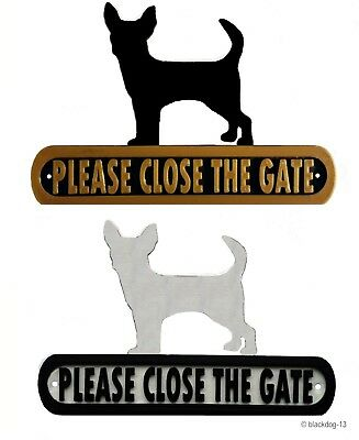 Chihuahua Please Close The Gate Silhouette Dog Plaque - House Garden Sign