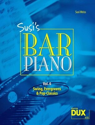 Susis Bar Piano Vol. 6 - Swing, Evergreens und Pop-Classics in mittelschwerer Be