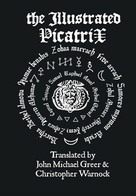 The Illustrated Picatrix: The Complete O