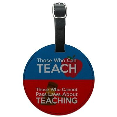 Those Who Can Teach Can't Pass Laws Round Leather Luggage Card ID Tag