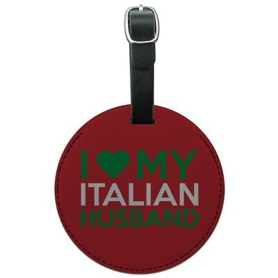 I Love My Italian Husband Round Leather Luggage Card Suitcase Carry-On ID Tag