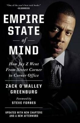 Empire State of Mind: How Jay Z Went from Street Corner to Corner Office by...