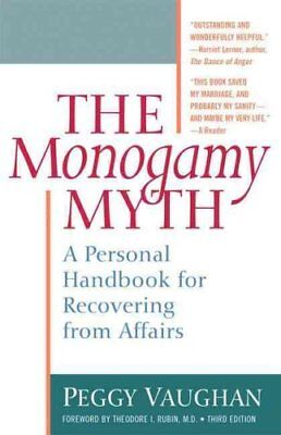 Monogamy Myth A Personal Handbook for Recovering from Affairs 9781557045423