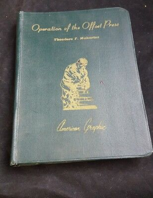 Operation Of The OffSet Press. By Theodore Makarius. American Graphic Inc. 1955