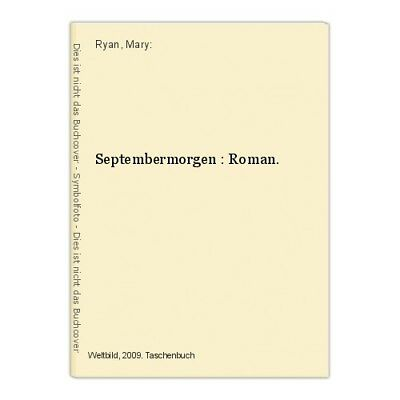 Septembermorgen : Roman. Ryan, Mary: 387103