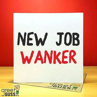New Job Congratulations Well Done Good Luck Card Funny Rude
