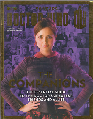 Doctor Dr Who Magazine NEW 50th anniversary THE COMPANIONS THE ESSENTIAL GUIDE