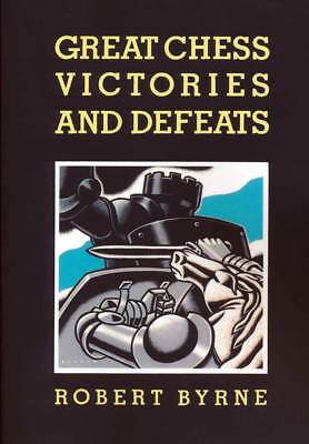 Great Chess Victories and Defeats (Chess Book)