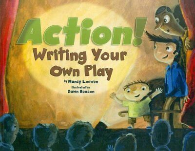 Action Writing Your Own Play by Nancy Loewen 9781404863927 (Paperback, 2010)