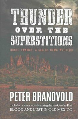 Thunder Over the Superstitions Featuring Gideon Hawk, with a Bo... 9781432830106