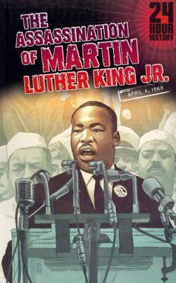 The Assassination of Martin Luther King, Jr, April 4, 1968 9781432993023