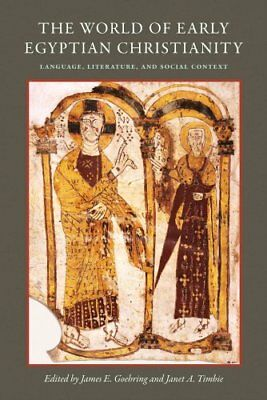 The World of Early Egyptian Christianity: Language, Literature, and Social...