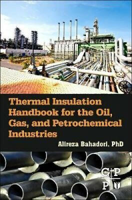 Thermal Insulation Handbook for the Oil, Gas, and Petrochemical... 9780128000106