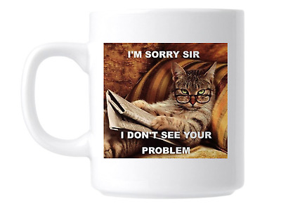 Funny Cat Meme Gift Mug Coffee Cup For Animal Lover Pet Owner