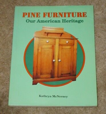 Pine Furniture Our American Heritage by Kathryn McNerney 1989