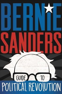 Bernie Sanders Guide to Political Revolution by Bernie Sanders (Hardback, 2017)