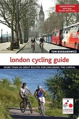 The London Cycling Guide, Rev Edn by Tom Bogdanowicz 9781504800198