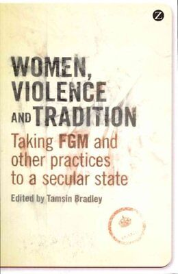 Women, Violence and Tradition: Taking FGM and Other Practices to a Secular...