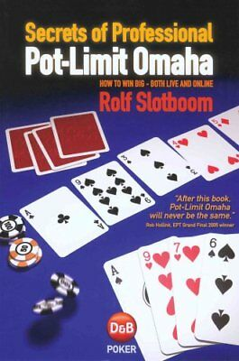 Secrets of Professional Pot-Limit Omaha How to Win Big, Both Li... 9781904468301