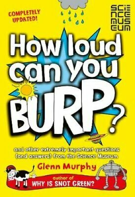 How Loud Can You Burp? and other extremely important questions ... 9781447284901