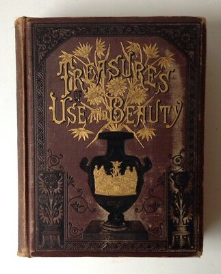 1883 Antique Treasures Use And Beauty Needlework Home Garden Victorian Book