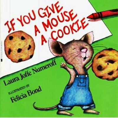 If You Give a Mouse a Cookie by Laura Joffe Numeroff (NEW Paperback: Fun, Humor)