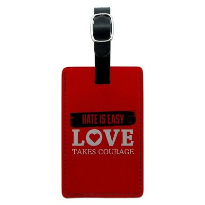 Hate Is Easy Love Takes Courage Rectangle Leather Luggage Card Carry-On ID Tag