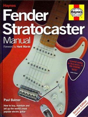 Fender Stratocaster Manual How to Buy, Maintain and Set Up the ... 9780857332226