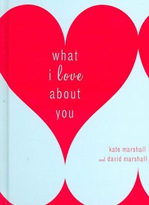 What I Love about You by Kate Marshall 9780767923156 (Hardback, 2007)