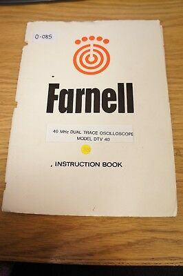 Farnell DTV 40 40MHz Dual Trace Oscilloscope Instruction Manual Loc: O-084