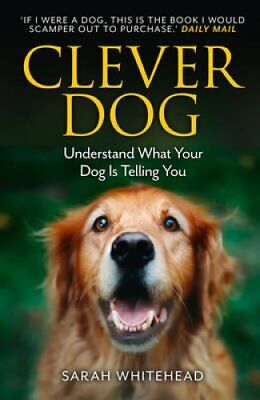 Clever Dog Understand What Your Dog is Telling You 9780007488544