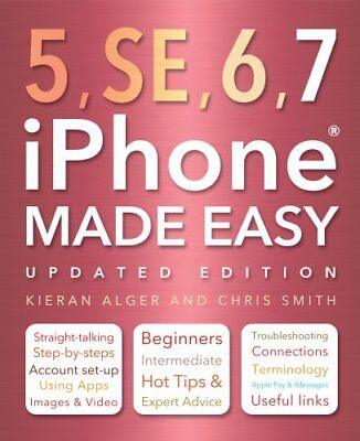 iPhone 5, SE, 6 & 7 Made Easy by Chris Smith 9781786641892 (Paperback, 2017)
