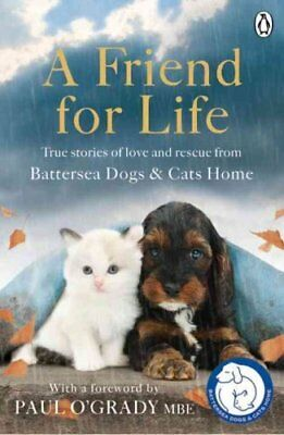 A Friend for Life by Battersea Dogs & Cats Home 9781405925594 (Paperback, 2016)