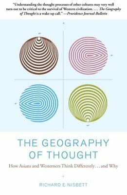 The Geography of Thought How Asians and Westerners Think Differ... 9780743255356