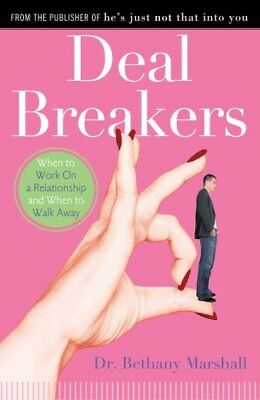Deal Breakers When to Work on a Relationship and When to Walk Away 9781416961062
