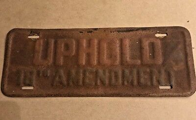 Antique 1932 Uphold The 18th Amendment License Plate Topper