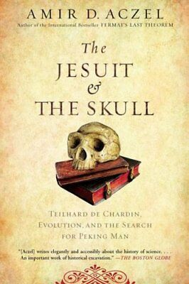 The Jesuit and the Skull Teilhard de Chardin, Evolution, and th... 9781594483356