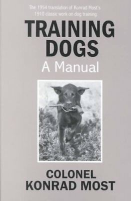 Training Dogs A Manual by Konrad Most 9781929242009 (Paperback, 2001)