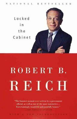 Locked In The Cabinet by Robert B. Reich 9780375700613 (Paperback, 1998)
