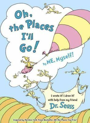 Oh, the Places I'll Go! by Me, Myself by Dr Seuss (Hardback, 2016)