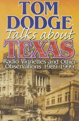 Tom Dodge Talks About Texas Radio Vignettes and Other Observati... 9781556227790
