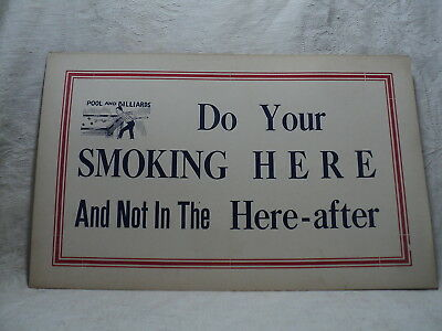 """Vintage 1920-30's Sign 7x11"""" Do Your Smoking Here And Not In The Hereafter"""