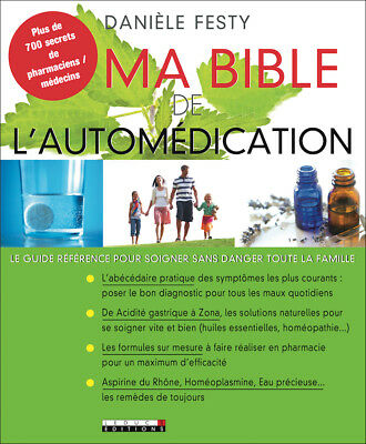 Ma Bible De L'automedication - Daniele Festy