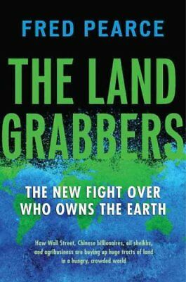 The Land Grabbers The New Fight Over Who Owns the Earth 9780807003411